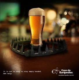 喝酒不容易-Casa de Eurípedes公益平面广告
